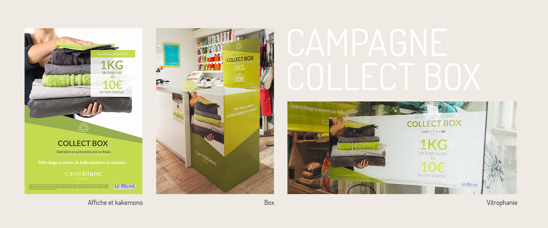 Campagne Collect box Carré Blanc : box, vitrophanie, affiche et kakemono